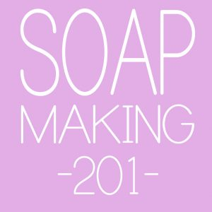 soap making 201